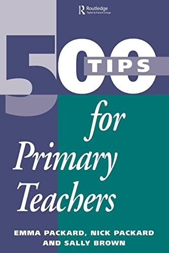 9780749423711: 500 Tips for Primary School Teachers