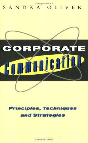 9780749423735: Corporate Communication Principals Techniques and Strategies