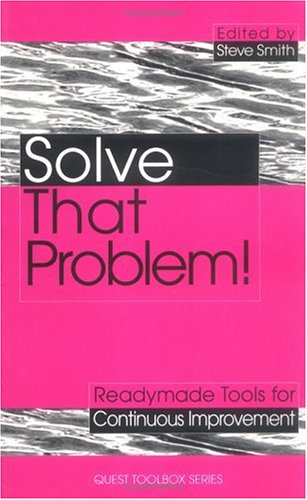 9780749424824: Solve That Problem!: Tools and Techniques for Continuous Improvement (How to Be Better)