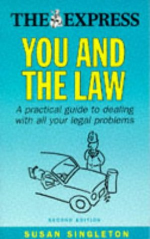 9780749424886: 'YOU AND THE LAW: A SIMPLE GUIDE TO DEALING WITH YOUR LEGAL PROBLEMS (''DAILY EXPRESS'' GUIDES)'