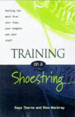 Training on a Shoestring: Getting the Most: Thorne, Kaye, Machray,