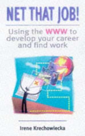 9780749425746: Net That Job!: Using the World Wide Web to Develop Your Career and Find Work