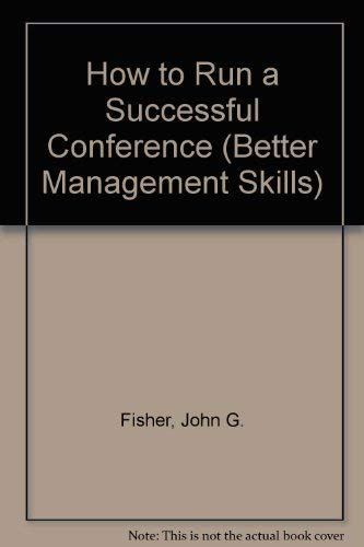 9780749425982: How to Run a Successful Conference (Better Management Skills)