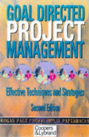 9780749426156: Goal Directed Project Management: Practical Techniques for Success (Professional Paperbacks)