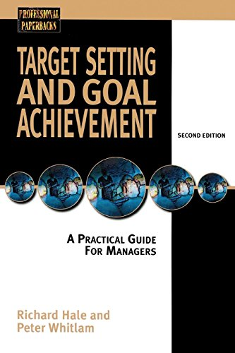 Target Setting and Goal Achievment: A Practical: Hale, Richard, Whitlam,