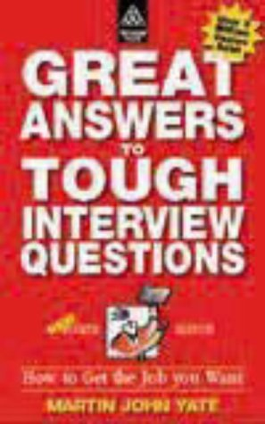 9780749426569: Great Answers to Tough Interview Questions