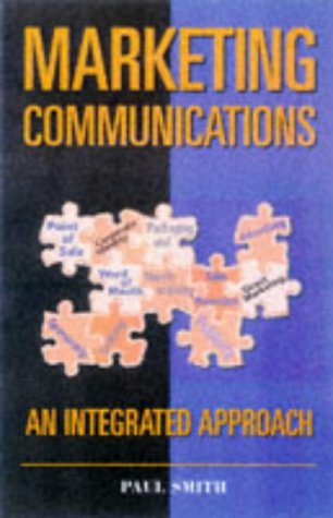 9780749426996: MARKETING COMMUNICATIONS 2ND EDITION: An Integrated Approach