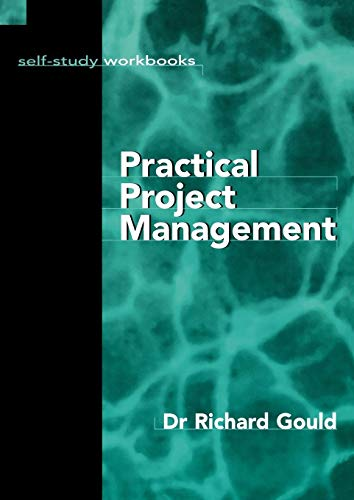 9780749427429: Practical Project Management (The Self-Study Workbooks Series)