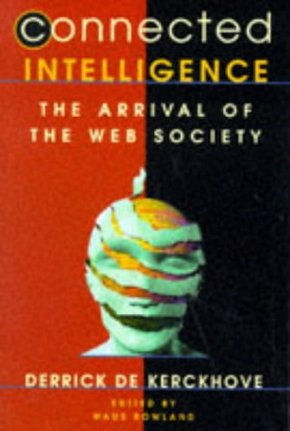 9780749427801: Connected Intelligence: The Arrival of the Web Society