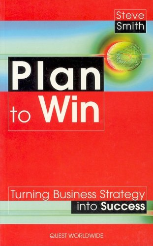 Plan to Win: Turning Strategy into Success (Quest): Steve Smith