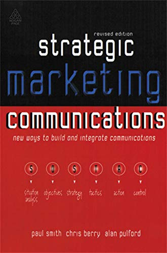 9780749429188: Strategic Marketing Communications: New Ways to Build and Integrate Communications