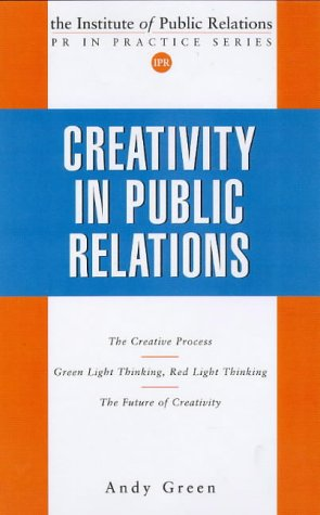 9780749429386: Creativity in Public Relations (PR in Practice)