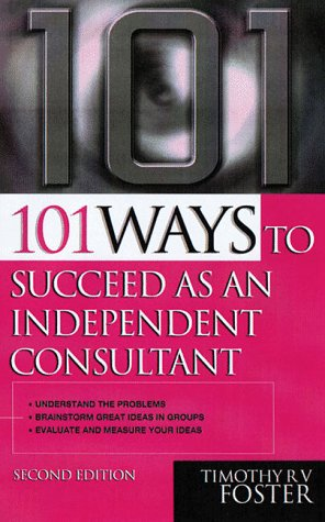 9780749429621: 101 Ways to Succeed as an Independent Consultant