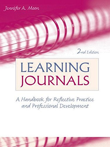 Learning Journals: A Handbook for Reflective Practice: Moon, Jennifer A.