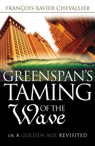 9780749432249: Greenspan's Taming of the Wave: Or a Golden Age Revisited