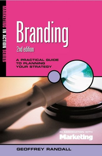 9780749432812: Branding: A Practical Guide to Planning Your Strategy (Marketing in Action)