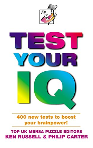 Test Your IQ: Brand New Tests by Mensa UK Puzzle Editors (9780749432997) by Russell, Ken; Carter, Philip