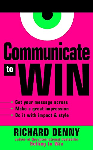 9780749433277: Communicate to Win: Learn the Secrets of Successful Communication and Presentation