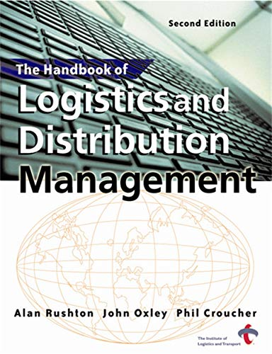 Logistics and Distribution Management by Phil Croucher: John Oxley