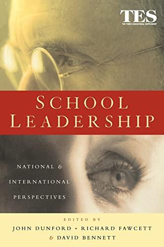 School Leadership: National & International Perspectives (9780749433840) by David Bennett; John Dunford; Richard Fawcett