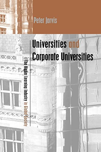 9780749434045: Universities and Corporate Universities: The Higher Learning Industry in Global Society (Creating Success)