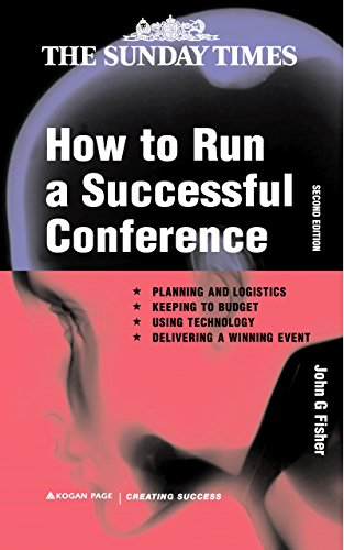 9780749434069: How to Run a Successful Conference: Planning and logistics Keeping to Budget Using Technology and Delivering a Winning Event (Creating Success)
