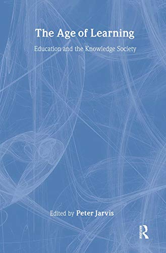 9780749434113: The Age of Learning: Education and the Knowledge Society