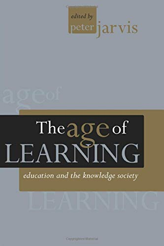 9780749434120: The Age of Learning: Education and the Knowledge Society (Creating Success)