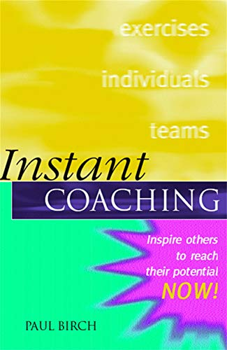 9780749434410: Instant Coaching: Inspire Others to Reach their Potential NOW !