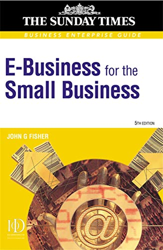 9780749434793: E-business for the Small Business: Making a Profit from the Internet (Business Enterprise Guides) (
