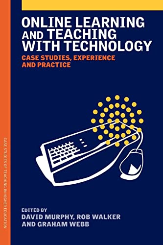 ONLINE LEARNING & TEACHING WITH TECHNOLOGY: CASE STUDIES (Case Studies of Teaching in Higher ...