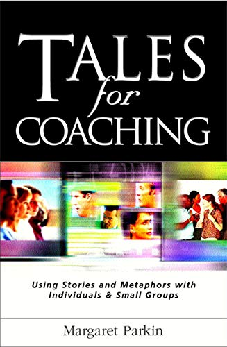 9780749435219: Tales for Coaching: Using Stories and Metaphors With Individuals & Small Groups