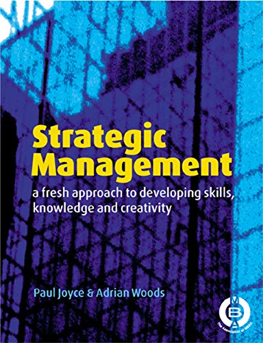 9780749435837: Strategic Management: A Fresh Approach to Developing Skills, Knowledge and Creativity
