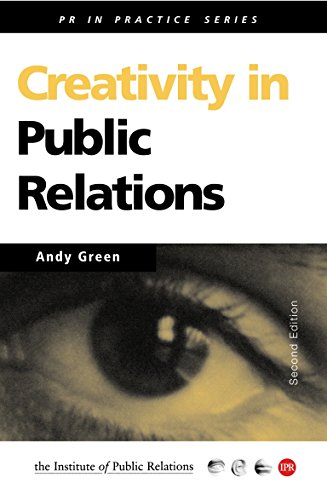 9780749435882: Creativity in Public Relations (PR In Practice)
