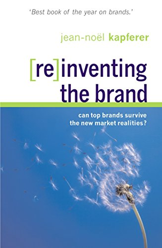 9780749435936: Reinventing the Brand: Can Top Brands Survive the New Market Realities?