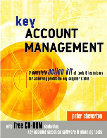 9780749435950: Key Account Management: A Complete Action Kit of Tools and Techniques for Achieving Profitable Key Supplier Status