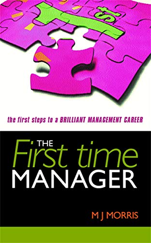 9780749436032: First Time Manager: The First Steps to a Brilliant Management Career