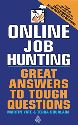 Online Job-Hunting: Great Answers to Tough Questions (0749436468) by Martin John Yate; Terra Dourlain