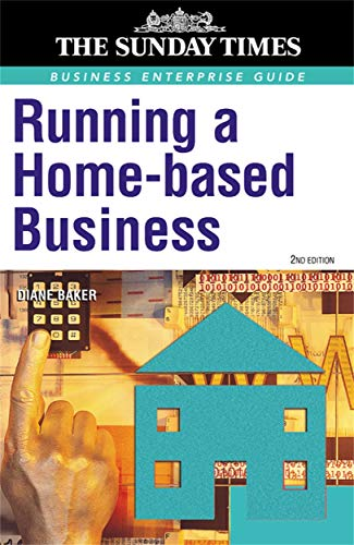Running a Home Based Business (Business Enterprise) (0749436654) by Baker, Diane