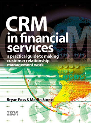 9780749436964: CRM in Financial Services: A Practical Guide to Making Customer Relationship Management Work