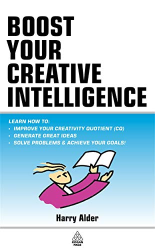 9780749437060: CQ: Boost Your Creative Intelligence: Powerful Ways to Improve Your Creativity Quotient