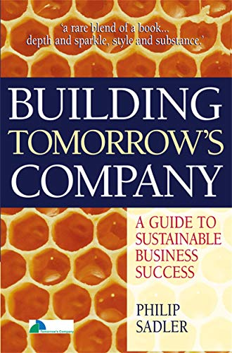 9780749437107: Building Tomorrow's Company: A Guide to Sustainable Business Success