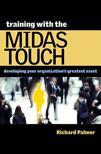 9780749437398: Training with the Midas Touch: Developing Your Organization's Greatest Asset