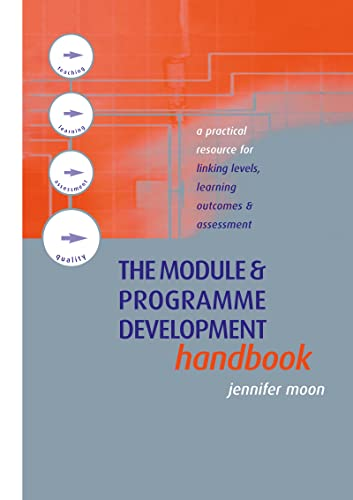 The Module and Programme Development Handbook: A Practical Guide to Linking Levels, Outcomes and ...