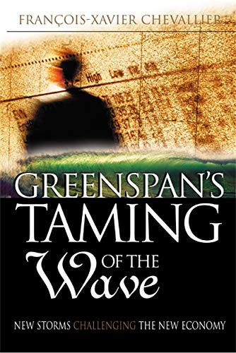 9780749437497: Greenspan's Taming of the Wave: Or a Golden Age Revisited