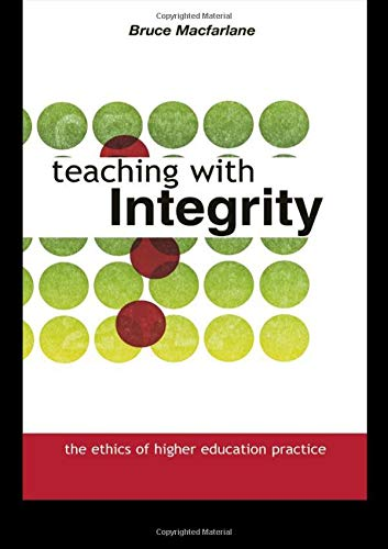 9780749437770: Teaching With Integrity: The Ethics Of Higher Education