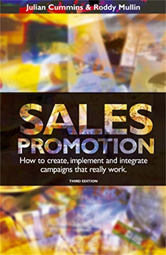 9780749438647: Sales Promotion: How to Create, Implement and Integrate Campaigns that Really Work