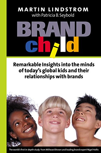 9780749438678: BRANDchild: Insights into the Minds of Today's Global Kids: Understanding Their Relationship with Brands