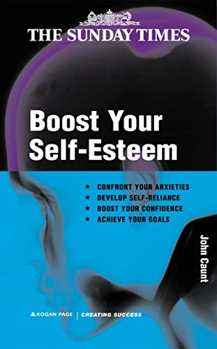 9780749438715: Boost Your Self-Esteem (The Sunday Times Creating Success)