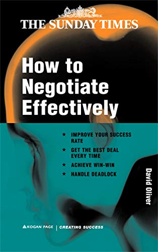 HOW TO NEGOTIATE EFFECTIVELY - CREATING SUCCESS: DAVID OLIVER